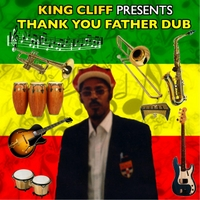 Cliff St Lewis/Various Artists | King Cliff Presents: Thank You Father Dub