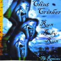"Clint Crisher | Run Baby Run ""The Remixes"""