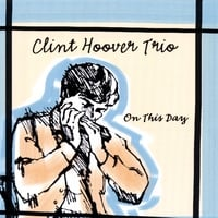 Clint Hoover Trio | On This Day