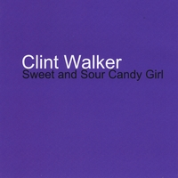 Clint Walker | Sweet and Sour Candy Girl