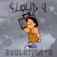 Cloud 9 | Evolution 9