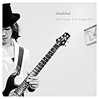 Cloudchair | Solo Guitar Live Tracks 2011