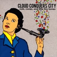 Cloud Conquers City | Rods, Cones, and Little Tiny Bones