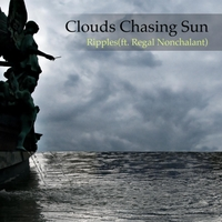 Clouds Chasing Sun | Ripples