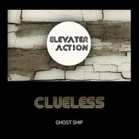 Clueless | Elevater Action: Ghost Ship