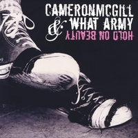 Cameron McGill & What Army | Hold On Beauty