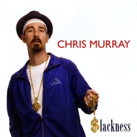 Chris Murray | Slackness