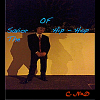 C. Nad | The Savior of Hip Hop