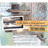 Chris Norman Ensemble | In the Fields in Frost and Snow