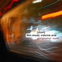 Christopher North | (short) film music volume one