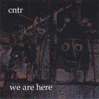 Cntr | We Are Here