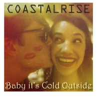 Coastalrise | Baby It's Cold Outside