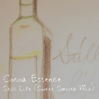 Cocoa Essence | Still Life (Sweet Smooth Mix)