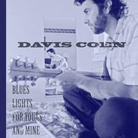 Davis Coen | Blues Lights For Yours and Mine