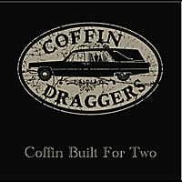 Coffin Draggers | Coffin Built for Two