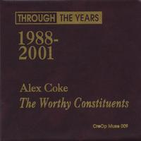 Alex Coke/Worthy Constituents | Through The Years
