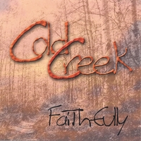 Cold Creek | Faithfully