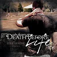 Cole DeRuse | Death Before Life