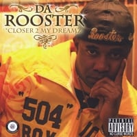 Rooster | Closer 2 My Dreamz