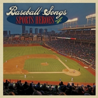 Various Artists | Baseball Songs Sports Heroes 4