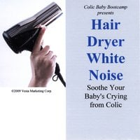 Colic Baby Bootcamp | Hair Dryer White Noise