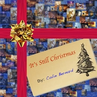 Colin Bernard | It's Still Christmas