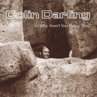 Colin Darling | Why Aren't You Doing This?