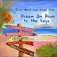 Colin Ward & Bruce Kula | Dream On Down to the Keys
