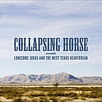 Collapsing Horse | Lonesome Judas and the West Texas Heartbreak