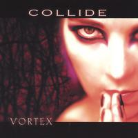 Collide | Vortex