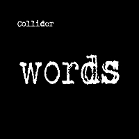 Collider | Words