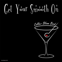 Collier Bloom Band | Get Your Smooth On
