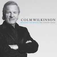 Colm Wilkinson | Broadway And Beyond The Concert Songs