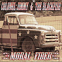 Colonel Jimmy & The Blackfish | Moral Fiber