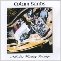 Colum Sands | All My Winding Journeys