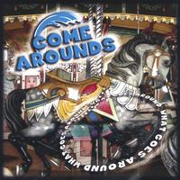 The Come Arounds | What Goes Around