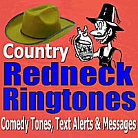 Comedy Ringtones, Text Alerts & Messages | Country Redneck Ring Tones, Jokes, Alarms, Movie Sound Effects