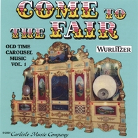 "OLD TIME CAROUSEL MUSIC BY THE WURLITZER BAND ORGAN | ""COME TO THE FAIR"" Old Time Wurlitzer Carousel Music"