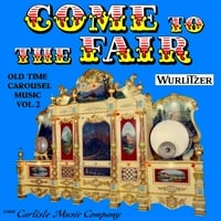Old Time Carousel Music By the Wurlitzer Band Organ | Come to the Fair Old Time Wurlitzer Carousel Music Vol. 2