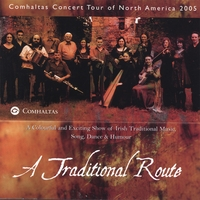 Comhaltas Concert Tour | A Traditional Route 2005
