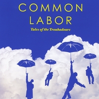 Common Labor | The Tales of the Troubadours