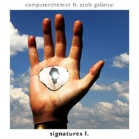 Computerchemist | Signatures I. (feat. Zsolt Galántai)