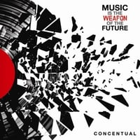 Concentual | Music Is the Weapon of the Future