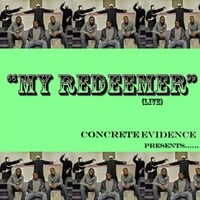 Concrete Evidence | My Redeemer (Live)
