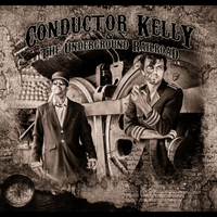 Conductor Kelly & the Underground Railroad | Conductor Kelly & the Underground Railroad