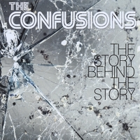 The Confusions | The Story Behind the Story