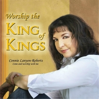 Connie Lanyon-Roberts | Worship the King of Kings