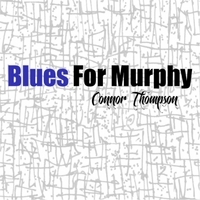 Connor Thompson | Blues for Murphy