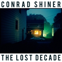 Conrad Shiner | The Lost Decade
