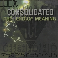 Consolidated | The End Of Meaning: Fuck iTunes! Do not pay for this music.
